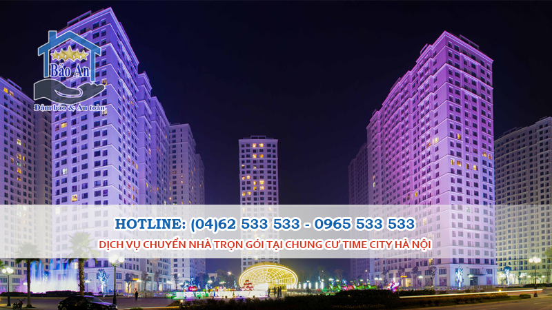 Dịch Vụ Chuyển Nhà Trọn Gói tại Chung Cư Time City Hà Nội