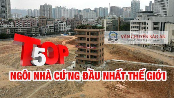 TOP 5 Ngôi nhà cứng đầu nhất Trung Quốc